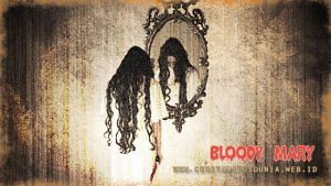 Bloody Mary - Legenda Hantu Kaca