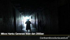 Mitos Hantu Generasi 90an dan 2000an