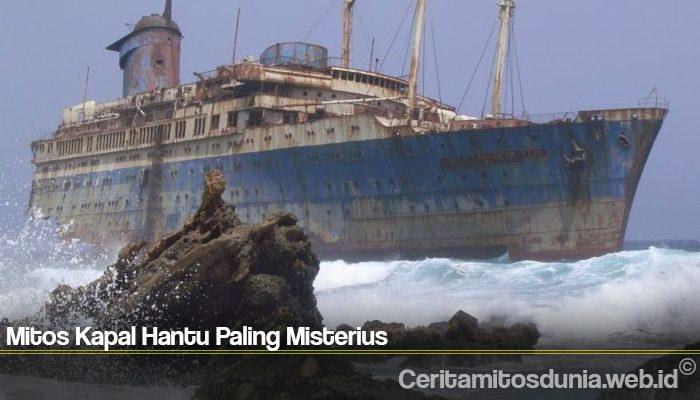 Mitos Kapal Hantu Paling Misterius