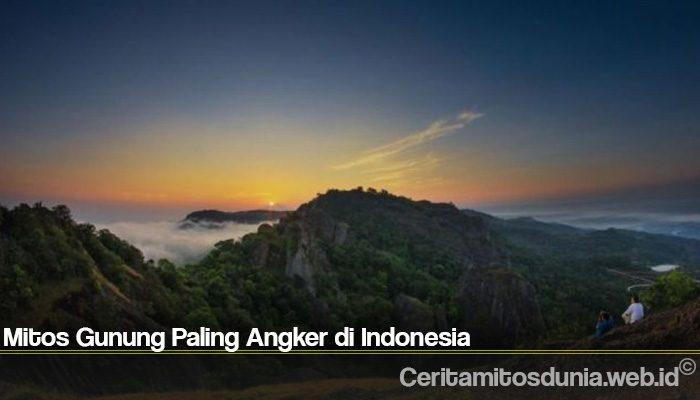 Mitos Gunung Paling Angker di Indonesia