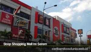 Stop Shopping Mall Ini Serem