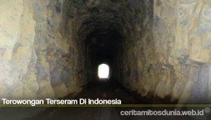 Terowongan Terseram Di Indonesia