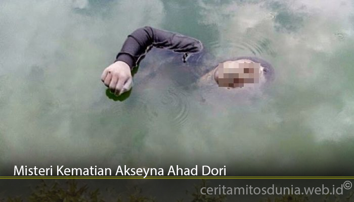 Misteri Kematian Akseyna Ahad Dori