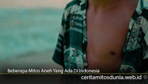 Beberapa-Mitos-Aneh-Yang-Ada-Di-Indonesia