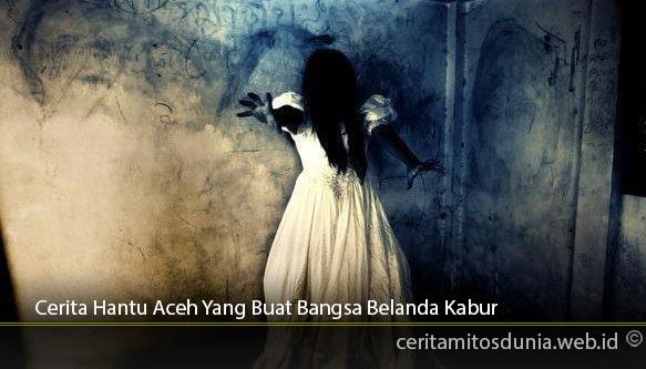 Cerita-Hantu-Aceh-Yang-Buat-Bangsa-Belanda-Kabur