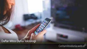 Daftar Mitos Dunia Teknologi