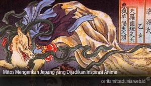 Mitos Mengerikan Jepang yang Dijadikan Inspirasi Anime